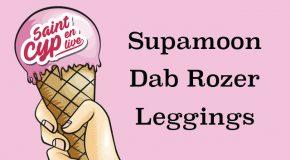 St-Cyp en live épisode 1 : Dab Rozer / Supamoon / Leggings