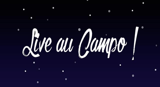 Live au Campo ! – l'édition 2016 se dévoile